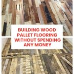 Building Wood Pallet Flooring without Spending Any Money