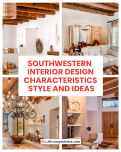 Southwestern Interior Design Style Characteristics and Ideas